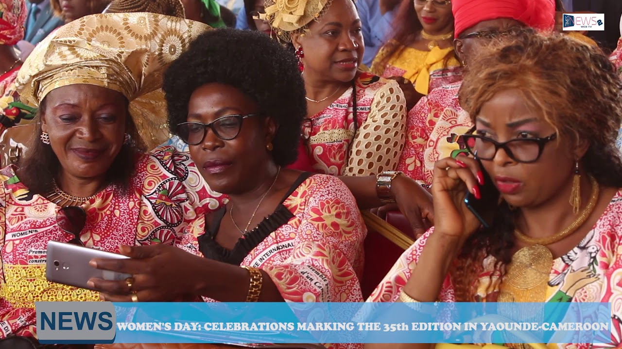 REPORT ON THE 35TH INTERNATIONAL WOMEN'S DAY IN YAOUNDE CAMEROON